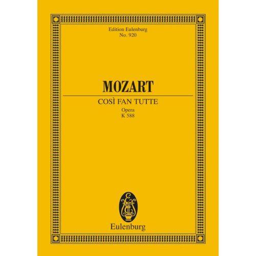 EULENBURG MOZART W.A. - COSI FAN TUTTE K 588 - 6 SOLOISTS, CHOIR AND ORCHESTRA