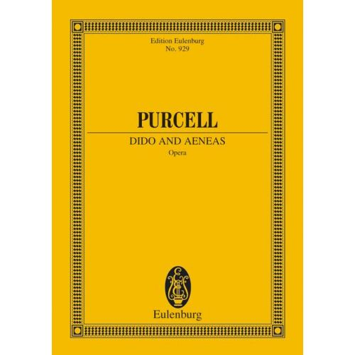 EULENBURG PURCELL HENRY - DIDO AND AENEAS - SOLOISTS, CHOIR AND ORCHESTRA