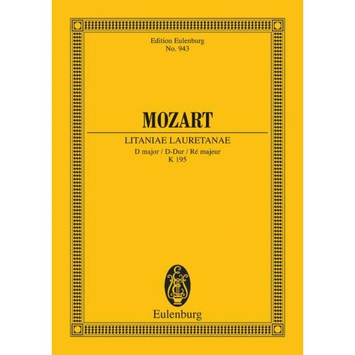 EULENBURG MOZART W.A. - LITANIAE LAURETANAE KV 195 - 4 SOLOISTS, CHOIR AND ORCHESTRA
