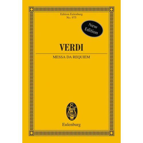 EULENBURG VERDI GIUSEPPE - MESSA DA REQUIEM - SOPRANO, MEZZO-SOPRANO, TENOR, BASS, CHOIR AND ORCHESTRA