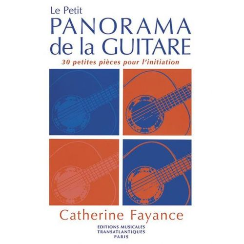 TRANSATLANTIQUES FAYANCE C. - LE PETIT PANORAMA DE LA GUITARE