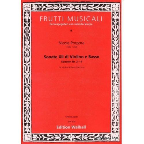 WALHALL PORPORA NICOLA - SONATE XII DI VIOLINO E BASSO, SONATEN NR 2-4