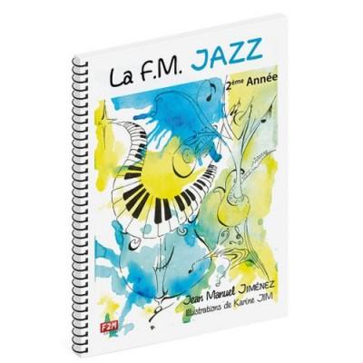 F2M EDITIONS JIMENEZ JEAN-MANUEL - LA F.M. JAZZ 2eme ANNEE