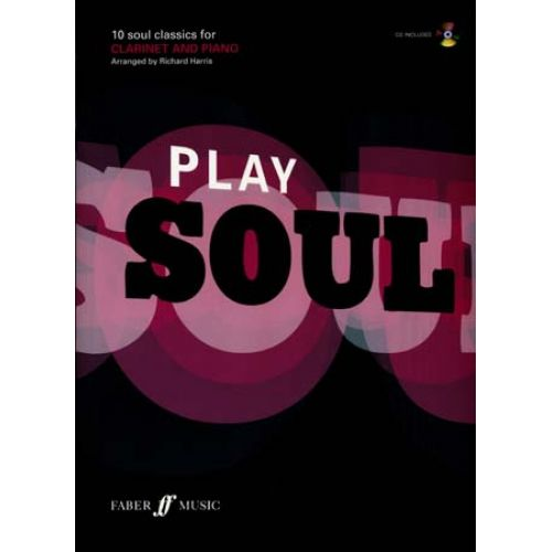 FABER MUSIC PLAY SOUL - 10 SOUL CLASSICS + CD - CLARINETTE, PIANO