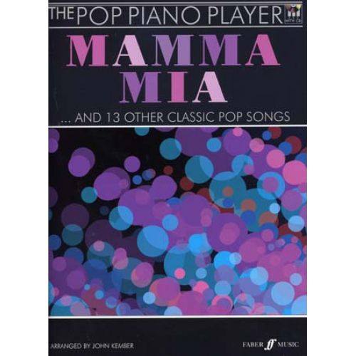 FABER MUSIC POP PIANO PLAYER : MAMMA MIA & 13 OTHER CLASSIC POP SONGS + CD