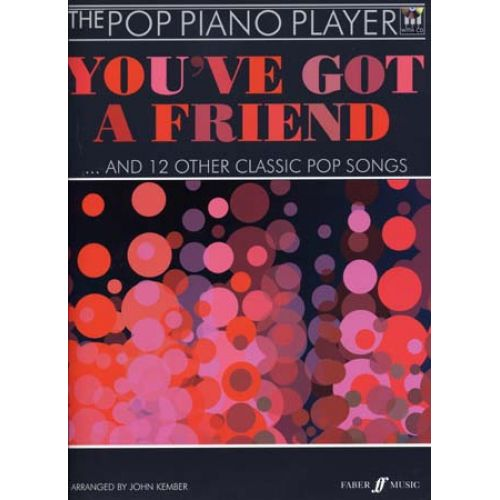 FABER MUSIC POP PIANO PLAYER : YOU'VE GOT A FRIEND & 12 OTHER CLASSIC POP SONGS + CD - PIANO