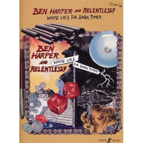 FABER MUSIC HARPER BEN & RELENTLESS7 - WHITE LIES FOR DARK TIMES - GUITARE TAB