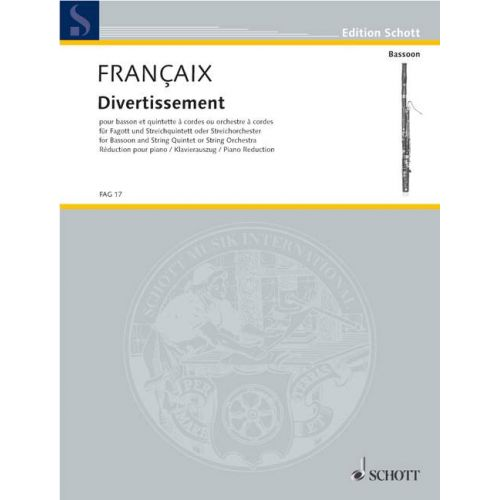 SCHOTT FRANÇAIX JEAN - DIVERTISSEMENT - BASSOON AND STRING QUINTET OR STRING ORCHESTRA
