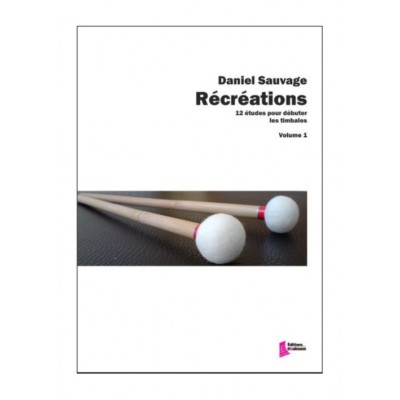EDITIONS FRANCOIS DHALMANN SAUVAGE D. - RECREATIONS VOL. 1 - TIMBALES