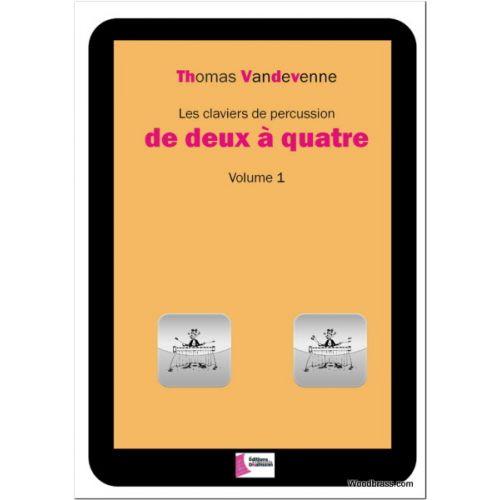 EDITIONS FRANCOIS DHALMANN VANDEVENNE THOMAS - LES CLAVIERS DE PERCUSSION DE DEUX A QUATRE VOL.1