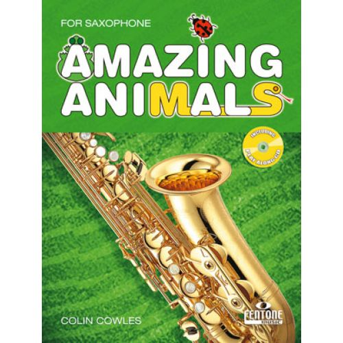 FENTONE MUSIC COWLES COLIN - AMAZING ANIMALS - SAXOPHONE