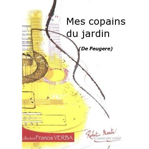 ROBERT MARTIN FEUGERE - MES COPAINS DU JARDIN
