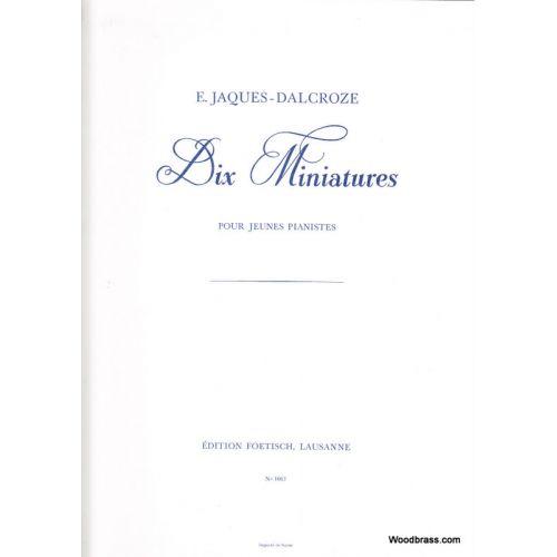 EDITION FOETISCH JACQUES-DALCROZE E. - DIX MINIATURES POUR JEUNE PIANISTE