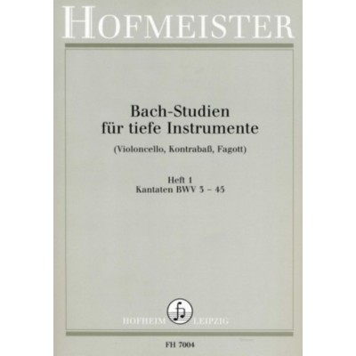 HOFMEISTER BACH-STUDIEN FÜR TIEFE INSTRUMENTE HEFT 1