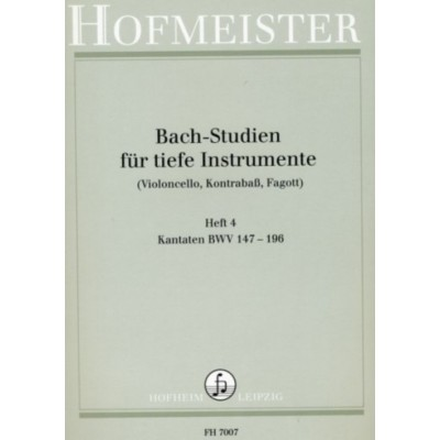 HOFMEISTER BACH-STUDIEN FÜR TIEFE INSTRUMENTE CAHIER 4