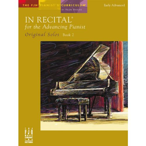 MUSIC SALES MARLAIS HELEN IN RECITAL FOR THE ADVANCING PIANIST ORIGINAL SOLOS 1 - PIANO SOLO