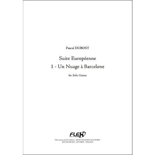 FLEX EDITIONS DUBOST P. - SUITE EUROPEENNE - 1 - UN NUAGE A BARCELONE - SOLO GUITAR