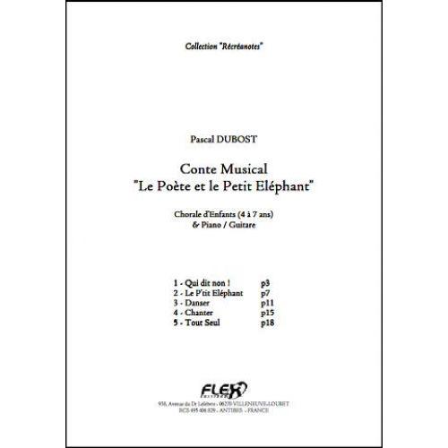 FLEX EDITIONS DUBOST P. - CONTE LE POETE ET LE PETIT ELEPHANT - CHORALE D'ENFANTS ET PIANO OU GUITARE