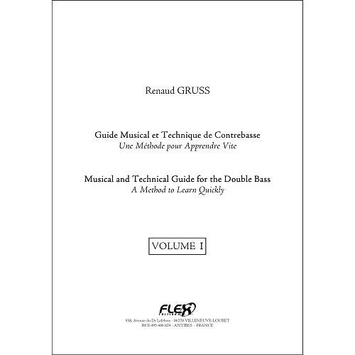 FLEX EDITIONS GRUSS R. - MUSICAL AND TECHNICAL GUIDE FOR THE DOUBLE BASS - VOLUME I - DOUBLE BASS