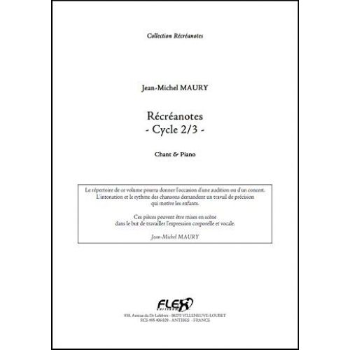 FLEX EDITIONS MAURY J.-M. - RECREANOTES - CYCLE 2&3 - CHILDREN'S CHOIR AND PIANO