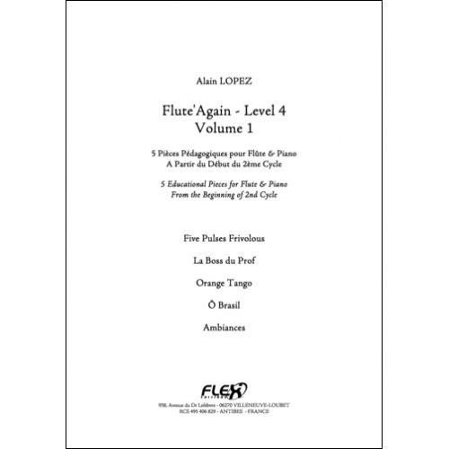 FLEX EDITIONS LOPEZ A. - FLUTE'AGAIN - LEVEL 4 - VOLUME 1 - FLUTE AND PIANO