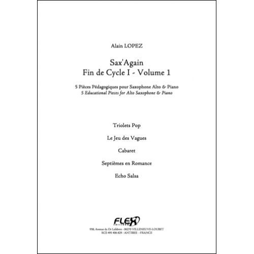 FLEX EDITIONS LOPEZ A. - SAX'AGAIN - END OF CYCLE I - VOLUME 1 - ALTO SAXOPHONE AND PIANO