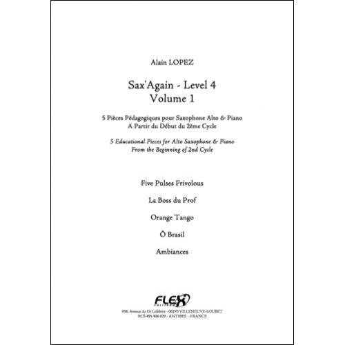 FLEX EDITIONS LOPEZ A. - SAX'AGAIN - LEVEL 4 - VOLUME 1 - ALTO SAXOPHONE AND PIANO