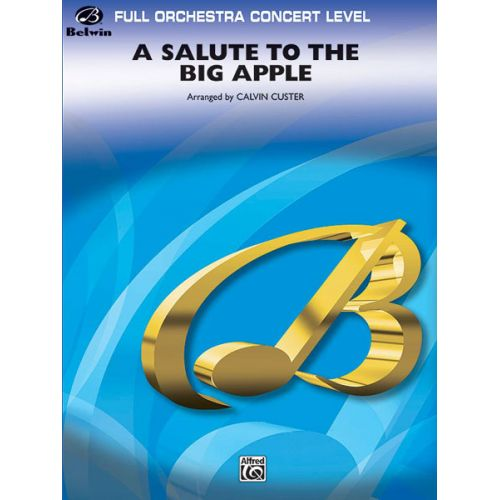 ALFRED PUBLISHING CUSTER CALVIN - SALUTE TO THE BIG APPLE, A - FULL ORCHESTRA