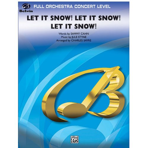 ALFRED PUBLISHING SAYRE CHARLES - LET IT SNOW! LET IT SNOW! - FULL ORCHESTRA