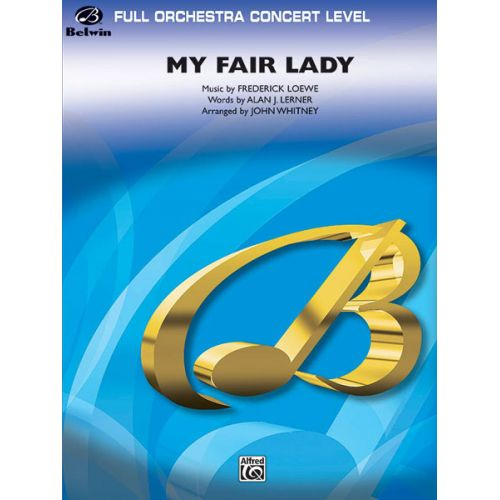 ALFRED PUBLISHING LERNER AND LOEWE - MY FAIR LADY - FULL ORCHESTRA