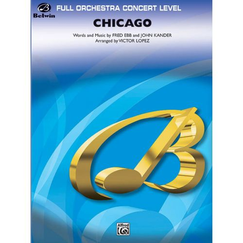 ALFRED PUBLISHING KANDER AND EBB - CHICAGO, MEDLEY FROM - FULL ORCHESTRA