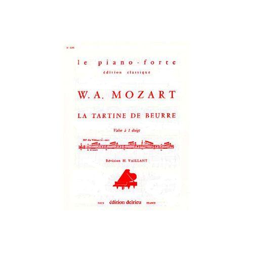 EDITION DELRIEU MOZART WOLFGANG AMADEUS - LA TARTINE DE BEURRE - PIANO