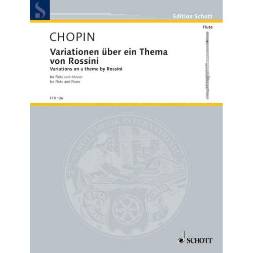SCHOTT CHOPIN FREDERIC - VARIATIONS ON A THEME BY ROSSINI OP. POSTH. - FLUTE AND PIANO