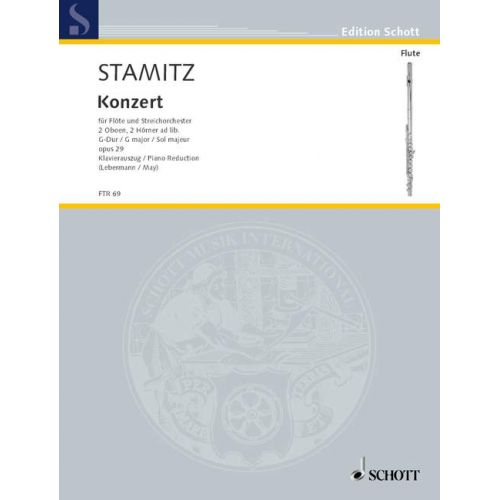 SCHOTT STAMITZ CARL - CONCERTO SOL MAJEUR OP. 29 - FLUTE AND STRING ORCHESTRA, 2 OBOES, 2 HORNS AD LIB.