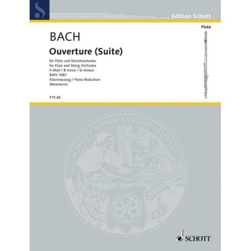 SCHOTT BACH J.S. - OVERTURE (SUITE) NO. 2 BWV 1067 - FLUTE, STRINGS AND BASSO CONTINUO