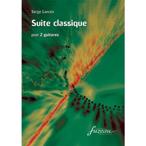 ANNE FUZEAU PRODUCTIONS LANCEN SERGE - SUITE CLASSIQUE - 2 GUITARES