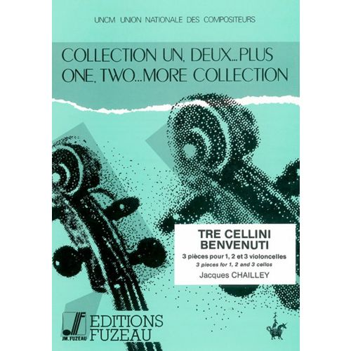ANNE FUZEAU PRODUCTIONS CHAILLEY JACQUES - TRE CELLINI BENVENUTI - VIOLONCELLE