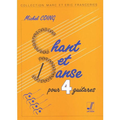 ANNE FUZEAU PRODUCTIONS COING MICHEL - CHANT ET DANSE - 4 GUITARES