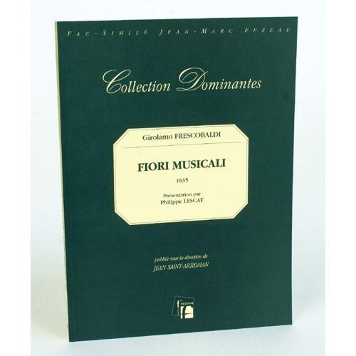 ANNE FUZEAU PRODUCTIONS FRESCOBALDI G. - FIORI MUSICALI, 1635 - ORGUE - FAC-SIMILE FUZEAU