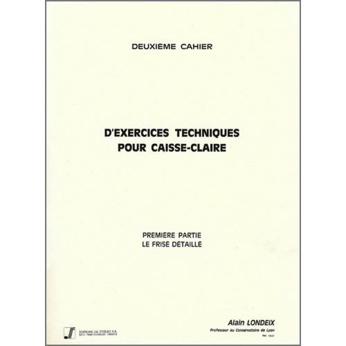 ANNE FUZEAU PRODUCTIONS LONDEIX A. - 2EME CAHIER D'EXERCICES TECHNIQUES - CAISSE-CLAIRE