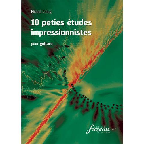 ANNE FUZEAU PRODUCTIONS COING MICHEL - 10 PETITES ETUDES IMPRESSIONNISTES - GUITARE