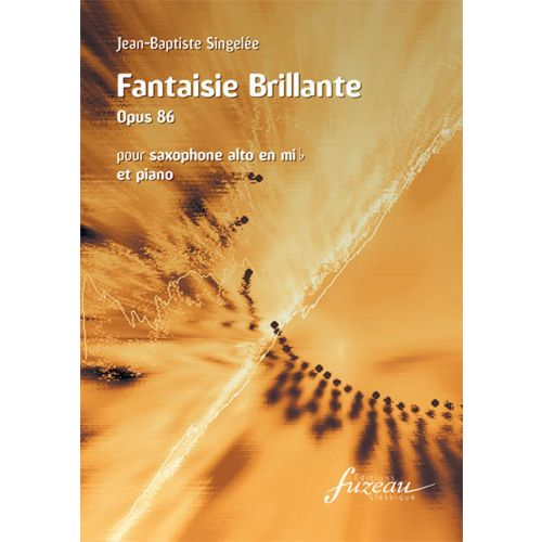 ANNE FUZEAU PRODUCTIONS SINGELEE J.B. - FANTAISIE BRILLANTE - SAXOPHONE, PIANO