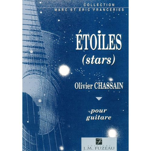 ANNE FUZEAU PRODUCTIONS CHASSAIN OLIVIER - ETOILES - GUITARE