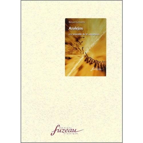 ANNE FUZEAU PRODUCTIONS CARLOSEMA BERNARD - AZULEJOS - SAXOPHONES