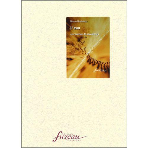 ANNE FUZEAU PRODUCTIONS CARLOSEMA BERNARD - L'EAU - QUATUOR SAXOPHONES
