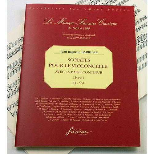 ANNE FUZEAU PRODUCTIONS BARRIERE J.B. - SONATES POUR LE VIOLONCELLE AVEC LA BASSE CONTINUE LIVRE I (1733) - FAC-SIMILE
