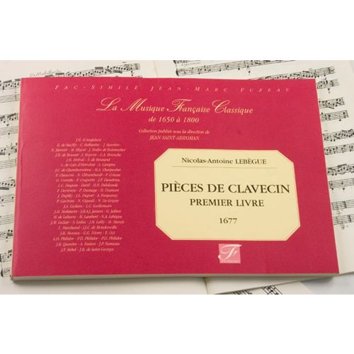 ANNE FUZEAU PRODUCTIONS LEBEGUE N.A. - PIECES DE CLAVECIN, PREMIER LIVRE - FAC-SIMILE FUZEAU