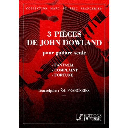 ANNE FUZEAU PRODUCTIONS DOWLAND JOHN - 3 PIECES DE J. DOWLAND - GUITARE