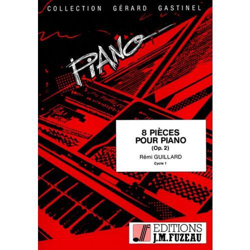 ANNE FUZEAU PRODUCTIONS GUILLARD REMI - 8 PIECES POUR PIANO OP. 2