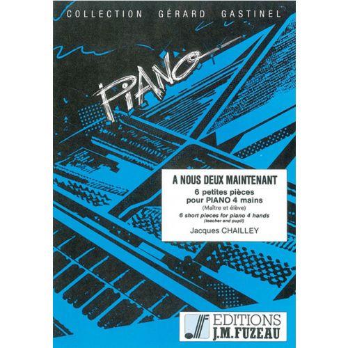 ANNE FUZEAU PRODUCTIONS CHAILLEY JACQUES - A NOUS DEUX MAINTENANT - PIANO 4 MAINS
